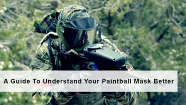 A Guide To Understand Your Best Paintball Mask Better