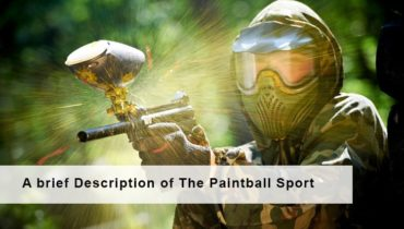 A brief Description of The Paintball Sports