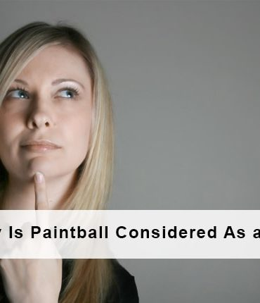 Why Is Paintball Considered As a Good Sports